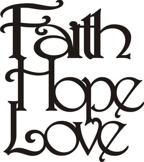 Faith Hope Love - Word Art
