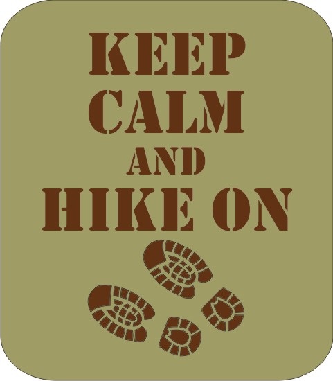 Keep Calm and Hike On